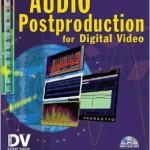Audio Postproduction for Digital Video