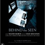 Behind the Seen- How Walter Murch Edited Cold Mountain Using Apple's Final Cut Pro and What This Means for Cinema