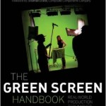 The Green Screen Handbook- Real-World Production Techniques